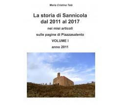 La storia di Sannicola dal 2011 al 2017 - vol 1 anno 2011  (M.C. Talà) - ER