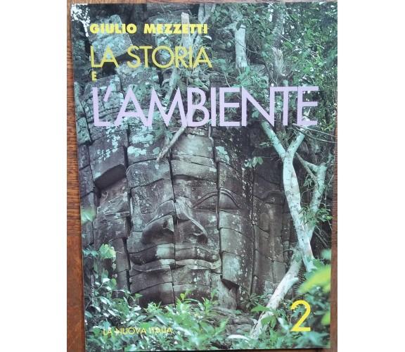 La storia e l'ambiente Vol.2 - Giulio Mezzetti - La Nuova Italia - R