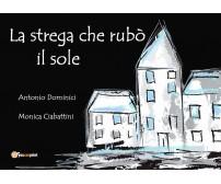 La strega che rubò il sole - Antonio Dominici, Monica Ciabattini,  2019
