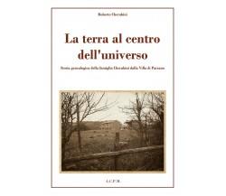 La terra al centro dell'universo - Roberto Cherubini,  2019,  Youcanprint
