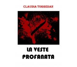 La veste profanata di Claudia Torresan,  2020,  Youcanprint
