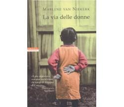 La via delle donne- Marlene Van Niekerk,  2010,  Neri Pozza