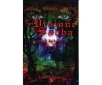 La visione del Sabba. I rituali della Wicca - Cronos - Libro - Aradia 1 ed.