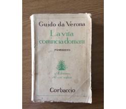 La vita comincia domani - G. da Verona - Corbaccio - 1931 - AR