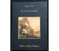 La vita coniugale - Sergio Pitol,  1994,  Sellerio Editore Palermo - P