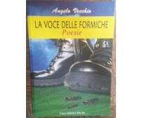 La voce delle formiche - Angelo Vecchio - Casa editrice Ma. Va.,2007 - R