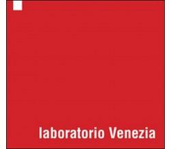 Laboratorio Venezia di Aa. Vv.,  2016,  Youcanprint
