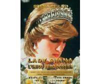 Lady Diana - L'unico vero dossier  di Sergio Felleti,  2017,  Youcanprint- ER