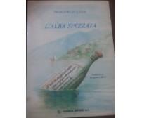 L'alba spezzata- Piergiorgio Lizza - Cuzzola Editore , 1987