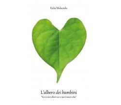L'albero dei bambini - Katia Malacrida,  2020,  Youcanprint