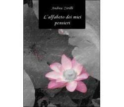 L'alfabeto dei miei pensieri  di Andrea Zirilli,  2011,  Youcanprint
