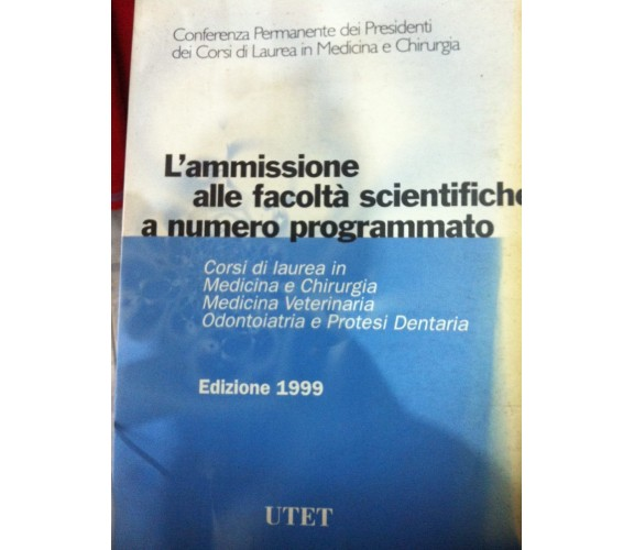 L'ammissione alle facoltà scientifiche a numero programmato - 1999 - UTET - lo