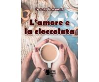 L'amore e la cioccolata di Sandra Romanelli,  2017,  Lettere Animate Editore