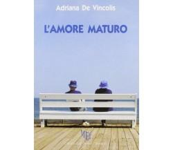 L'amore maturo. L'età matura non ostacola il vero amore - Adriana De Vincoli
