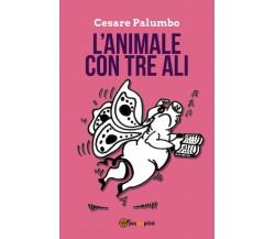 L'animale con tre ali di Cesare Palumbo,  2020,  Youcanprint