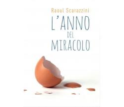 L'anno del Miracolo di Raoul Scarazzini,  2016,  Youcanprint