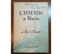L'annunzio a Maria - Paul CLaudel - Vita e Pensiero - 1956 - M