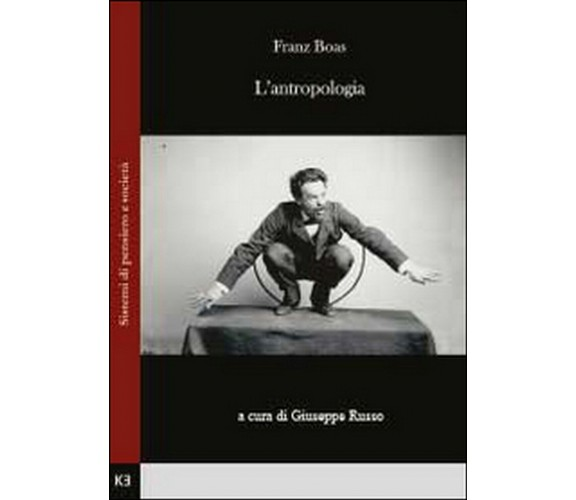 L'antropologia, di Franz Boas,  2014,  Youcanprint