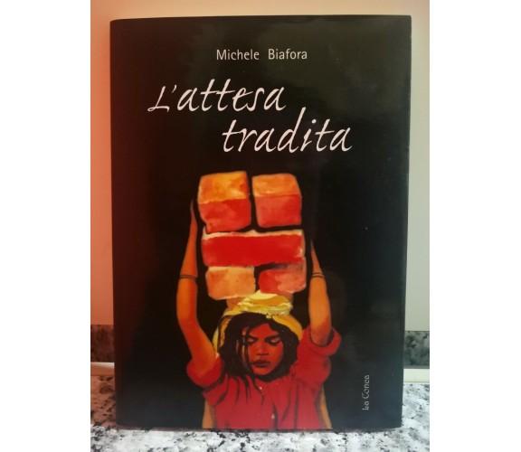 L'attesa tradita  di Michele Biafora,  2005,  La Conca -F