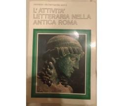L'attività letteraria nell'antica roma - Monaco, De Bernardis, Sorci, 1982 - S