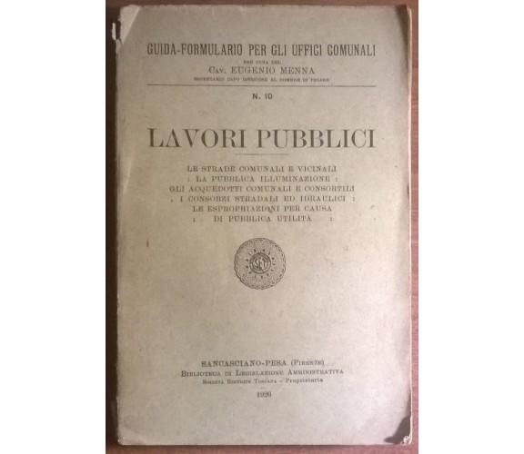 Lavori pubblici. Guida-formulario per gli uffici comunali - Menna, 1926 - L