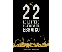 Le 22 lettere dell'alfabeto ebraico di Fabrizio Leone, Francesco Parisi,  2020,