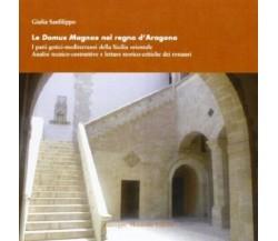Le Domus Magnae nel Regno d'Aragona. I Patii Gotici-Mediterranei della Sicilia O