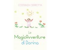 Le MagicAvventure di Dorina - Costanza Cerrotta,  2019,  Youcanprint