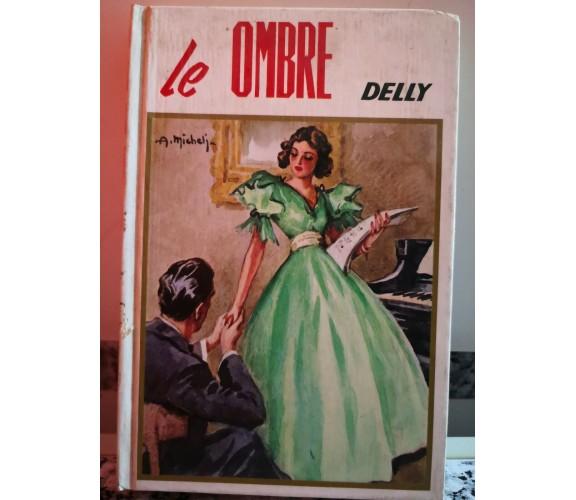 Le Ombre  di Delly,  1978,  Salani Editore -F