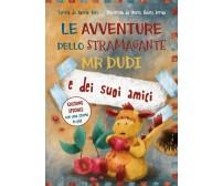 Le avventure dello Stramagante Mr Dudi e dei suoi amici di Donato Bini E Maria