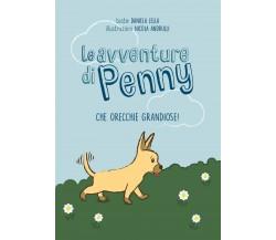 Le avventure di Penny - Che orecchie grandiose!- Daniela Lella,  2019