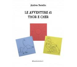 Le avventure di Thor e Cher - Andrea Baratto,  2020,  Youcanprint
