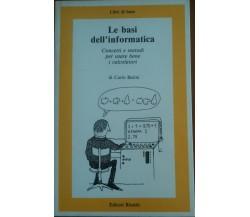 Le basi dell'informatica - Carlo Batini - Riuniti,1984 - A