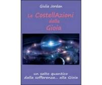 Le costellazioni della gioia -  Giulia Jordan,  2012,  Youcanprint