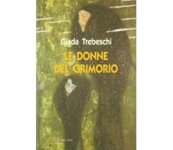 Le donne del Grimorio - Giada Trebeschi,  2008,  L'Autore Libri Firenze