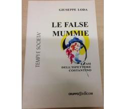 Le false mummie - Giuseppe Loda,  2006,  Gruppo Edicom