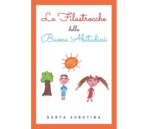 Le filastrocche delle buone abitudini - Darya Subotina,  2019,  Youcanprint