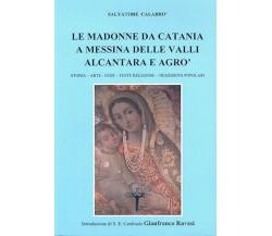 Le madonne da Catania a Messina delle valli Alcantara e Agrò. Storia, arte....