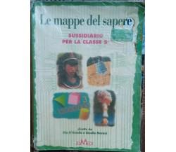 Le mappe del sapere - Elio D'Aniello,Gisella Moroni - ELMEDI,1996 - R