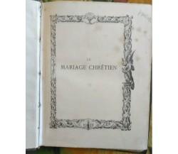 Le mariage chrétien - Dupanloup Félix Antoine Philibert - 1893