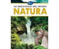 Le meraviglie del mondo. Natura -  Disney,  2013 -  Walt Disney Italia  - C