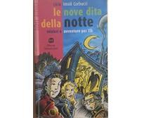 Le nove dita della notte. Per le Scuole di Licia Imoli, 1999, Scolastiche Bruno