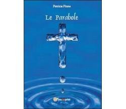 Le parabole - Patrizia Pinna,  2013,  Youcanprint
