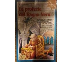 Le profezie del Ragno Nero - Renzo Buschera,  1981,  Armenia Editore