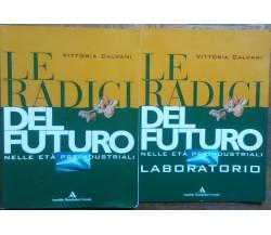 Le radici del futuro - Vittorio Calvani - Arnoldo Mondadori Scuola,2008 - R