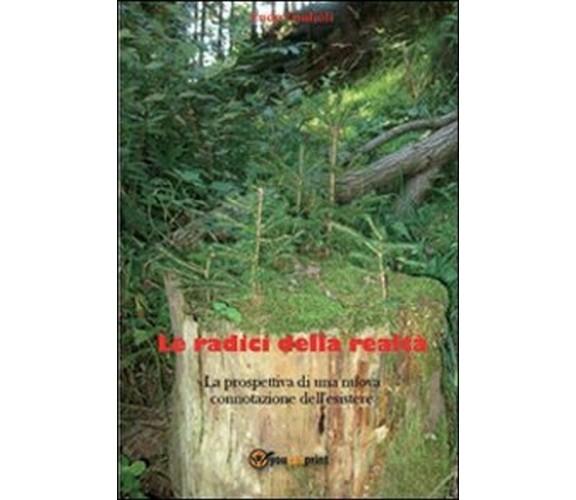 Le radici della realtà - Eudo Giulioli,  2012,  Youcanprint