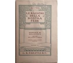 Le ragioni della nostra fede Vol.II di Borla E Testore, 1932, Paravia