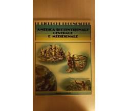Le ricerche di conoscere - America Settentrionale centrale e meridionale 1981 ER