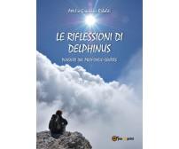 Le riflessioni di Delphinus  di Attilio Giovanni Riboldi,  2018,  Youcanprint