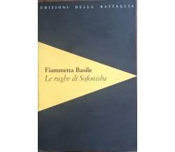 Le rughe di Sofonisba - Fiammetta Basile (2004,  Edizioni Della Battaglia) Ca